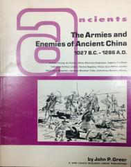 Armies and Enemies of Ancient China, 1027 BC - 1286 AD