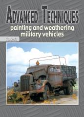 Advanced Techniques Vol. 1 - Painting and Weathering Military Vehicles
