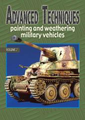 Advanced Techniques Vol. 2 - Painting and Weathering Military Vehicles