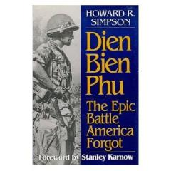 Dien Bien Phu - The Epic Battle America Forgot