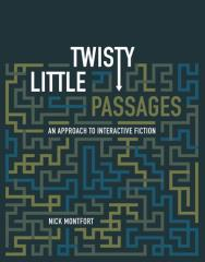 Twisty Little Passages - An Approach to Interactive Fiction