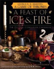 Feast of Ice and Fire, A - The Official Game of Thrones Companion Cookbook