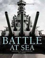 Battle at Sea - 3,000 Years of Naval Warfare