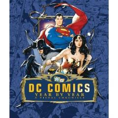 DC Comics - Year by Year, A Visual Chronicle