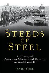 Steeds of Steel - A History of American Mechanized Cavalry in World War II