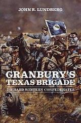 Granbury's Texas Brigade - Diehard Western Confederates