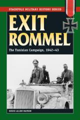 Exit Rommel - The Tunisian Campaign, 1942-43