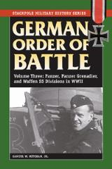 German Order of Battle Vol. 3 - Panzer, Panzer Grenadier, and Waffen SS Divisions in WWII