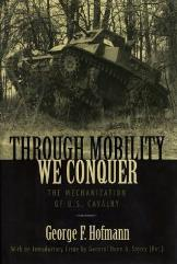 Through Mobility We Conquer - The Mechanization of U.S. Cavalry