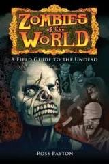 Zombies of the World - A Field Guide to the Undead