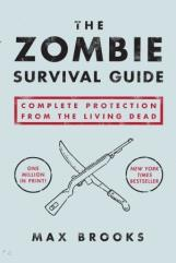 Zombie Survival Guide - Complete Protection from the Living Dead