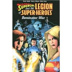 Supergirl and the Legion of Super-Heroes - The Dominator War