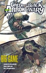 Green Arrow and Black Canary - Big Game