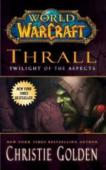 Thrall - Twilight of the Aspects