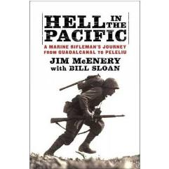 Hell in the Pacific - A Marine Rifleman's Journey from Guadalcanal to Peleliu