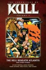 Chronicles of Kull, The Vol. 2 - The Hell Beneath Atlantis & Other Stories