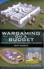 Wargaming on a Budget - Gaming Constrained by Money or Space