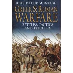 Greek & Roman Warfare - Battles, Tactics, & Trickery