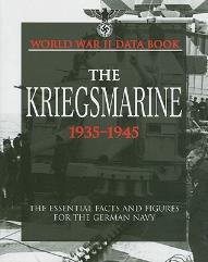 Kriegsmarine - The Essential Facts and Figures for the German Navy