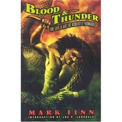 Blood and Thunder - The Life and Art of Robert E. Howard