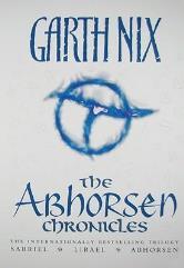 Abhorsen Chronicles, The (Sabriel, Lirael, Abhorsen)