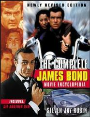 Complete James Bond Movie Encyclopedia - Newly Revised Edition
