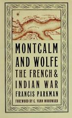 Montcalm and Wolfe - The French & Indian War