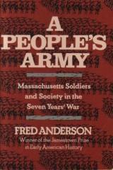 People's Army, A - Massachusetts Soldiers and Society in the Seven Years' War