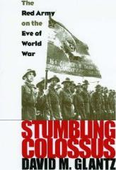 Stumbling Colossus - Red Army on the Eve of World War