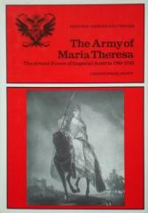 Army of Maria Theresa, The - The Armed Forces of Imperial Austria, 1740-1780