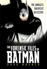 Forensic Files of Batman, The