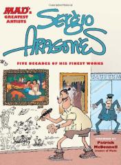 MAD's Greatest Artists - Sergio Aragones, Five Decades of His Finest Works