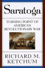 Saratoga - Turning Point of America's Revolutionary War