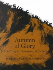 Autumn of Glory - The Army of Tennessee (1862-1865)
