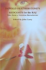 Redcoats for the Raj - Tales from a Victorian Barrackroom