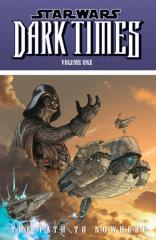 Dark Times Vol. 1 - The Path to Nowhere