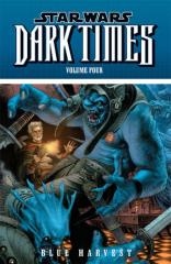 Dark Times Vol. 4 - Blue Harvest