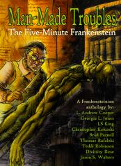 Man-Made Troubles - The Five-Minute Frankenstein
