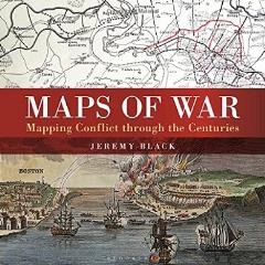 Maps of War - Mapping Conflict Through the Centuries