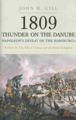 1809 Thunder on the Danube - Napoleon's Defeat of the Habsburg, Vol. 2 - The Fall of Vienna and the Battle of Aspern