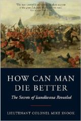 How Can Man Die Better - The Secrets of Isandlwana Revealed
