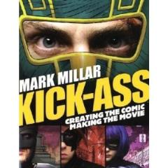 Kick-Ass - Creating the Comic, Making the Movie