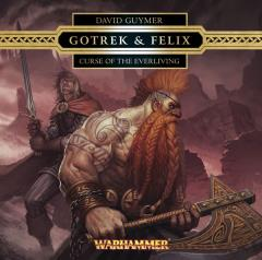 Gotrek & Felix - Curse of the Everliving - Audio Drama