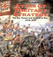 Atlas of Military Strategy - The Art, Theory and Practive of War, 1618-1878
