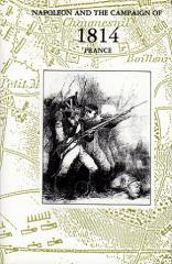 Napoleon and the Campaign of 1814, France