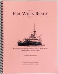 Fire When Ready - Rules for Pre-Dreadnought Naval Wargames, 1880-1905