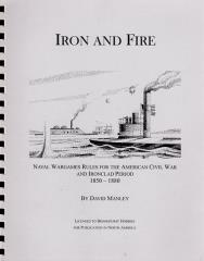 Iron and Fire - Naval Wargames Rules for the ACW and Ironclad Period, 1850-1880
