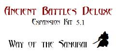 Ancient Battles Deluxe Expansion Kit #5.1 - Way of the Samurai