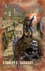 Ancient Exhumations +2 (2nd Edition, Revised & Expanded)