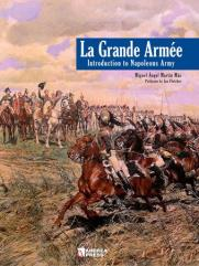 La Grand Armee - Introduction to Napoleon's Army